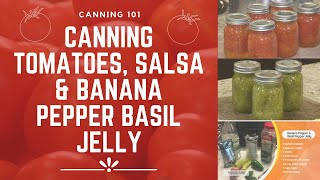 How-To Can Tomatoes, Salsa & Banana Pepper Basil Jelly (& Some Medicinal Plant Information)
