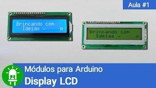 Curso de Módulos para Arduino - Vídeo 01 - Display LCD