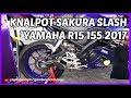 Suara Knalpot Racing Sakura Slash di Yamaha All New R15 VVA 2017