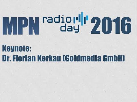 MPN RADIO DAY 2016 /// Keynote: Dr. Florian Kerkau (Goldmedia GmbH)