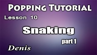Popping dance tutorial / Snaking /Course for beginners