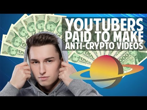 YouTubers paid to make anti-crypto videos...