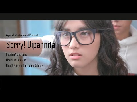 Sorry! Dipannita Reprise Video Song