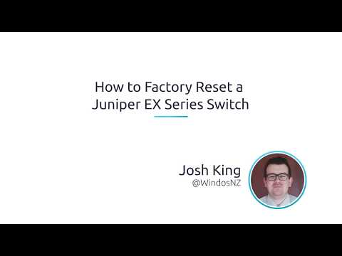 How To Factory Reset A Juniper EX Series Switch