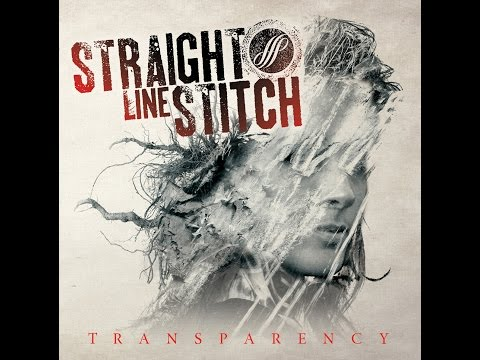 "Straight Line Stitch - ""Transparency"" (Full_EP_Album_2015)"