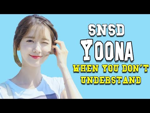 When You Can't Understand Yoona