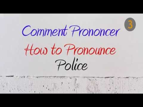 How to Pronounce – Comment Prononcer : Police (Police / Cops)