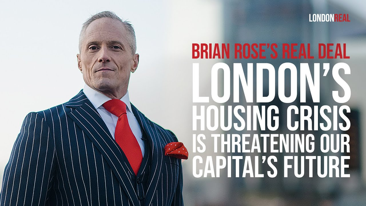 Brian Rose's Real Deal – London's Housing Crisis Is Threatening Our Capital's Future 🏚 | EPISODE