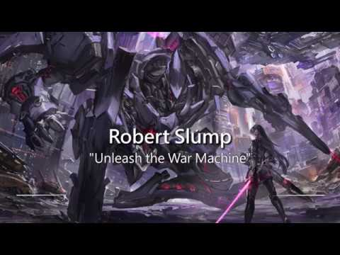 Aggressive Battle Music: Unleash the War Machine by Robert Slump
