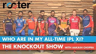 ALL-TIME IPL XI: 'Rooter' presents 'The Knockout Show'