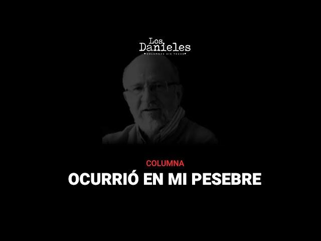 OCURRIÓ EN MI PESEBRE - Daniel Samper Pizano | Los Danieles