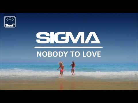 Sigma -- Nobody To Love (TS7 Radio Edit) mp3 letöltés