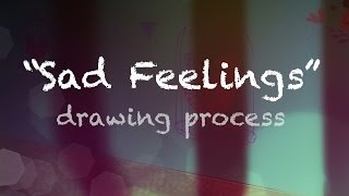 """Sad feelings"" Drawing Process"