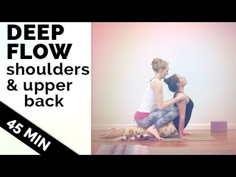 Yoga for Shoulders and Upper Back - Deep Vinyasa Flow (45-min)