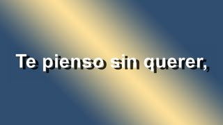 Franco de Vita Feat. Gloria Trevi - Te Pienso Sin Querer - Letra - HD