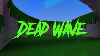 Dead Wave [ROBLOX] OST - Dawn Of The Zombies (Main Menu Track)