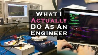 What I ACTUALLY do as an Electronics Engineer
