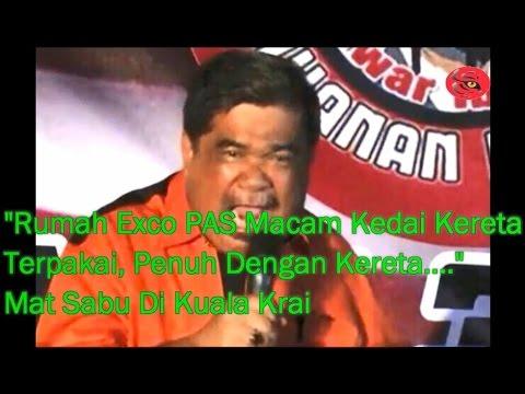 Exco PAS Rumah Macam Kedai Kereta Terpakai... Mat Sabu Ceramah Di Kuala Krai