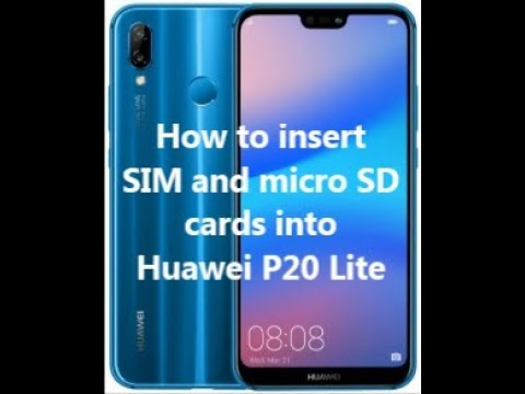 How to insert SIM and micro SD cards into Huawei P20 Lite