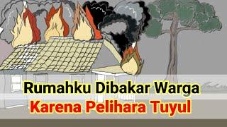 Rumahku Dibakar Karena Pelihara Tuyul