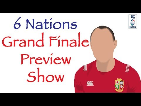6 Nations 2019- Grand Finale, Round 5 Preview Show- Wales vs Ireland, England vs Scotland