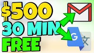 Earn $500 In 30 MINS (FREE) Using Google Translator & Gmail (Make Money Online)
