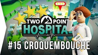 Two Point Hospital ► Mission 15 FINAL - Croquembouche 3 Stars! - [Gameplay & Playthrough]