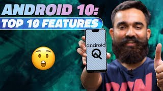 Android 10 Has Started Rolling Out - Here Are the Top 10 Features