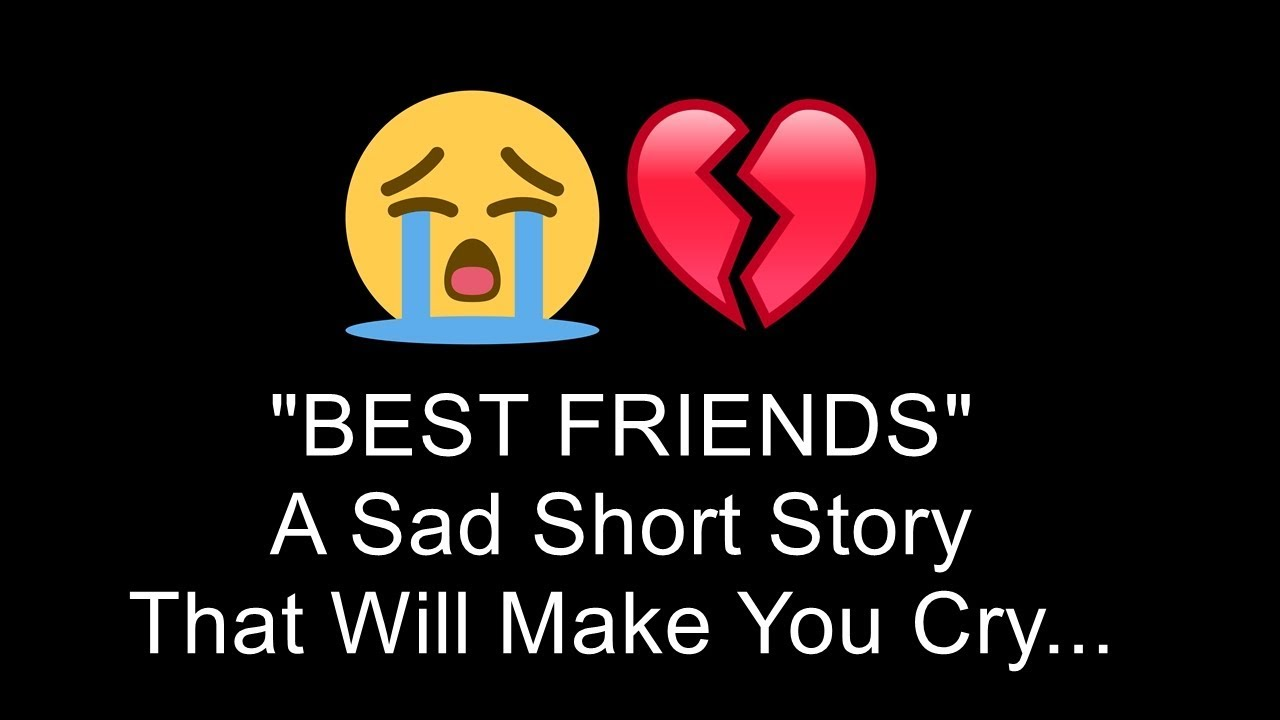 Best Friends A Sad Short Story That Will Make You Cry Youtube
