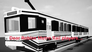 Dear ROBLOX fans and Metro Rail gamers...