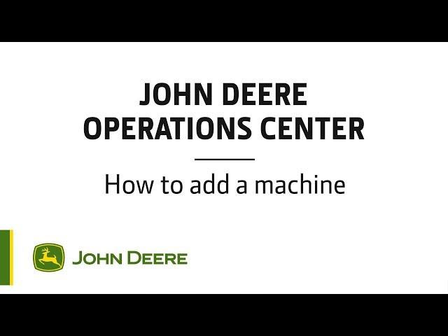 John Deere - Centre d'opérations - Comment ajouter une machine