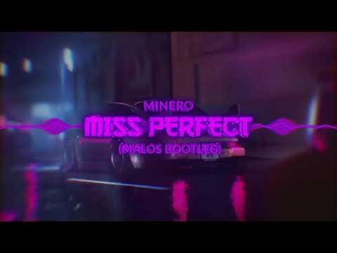 Minero - Miss Perfect (MALOS Bootleg) / free download