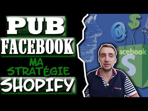Pub facebook : ma stratégie Shopify (les 5 étapes )
