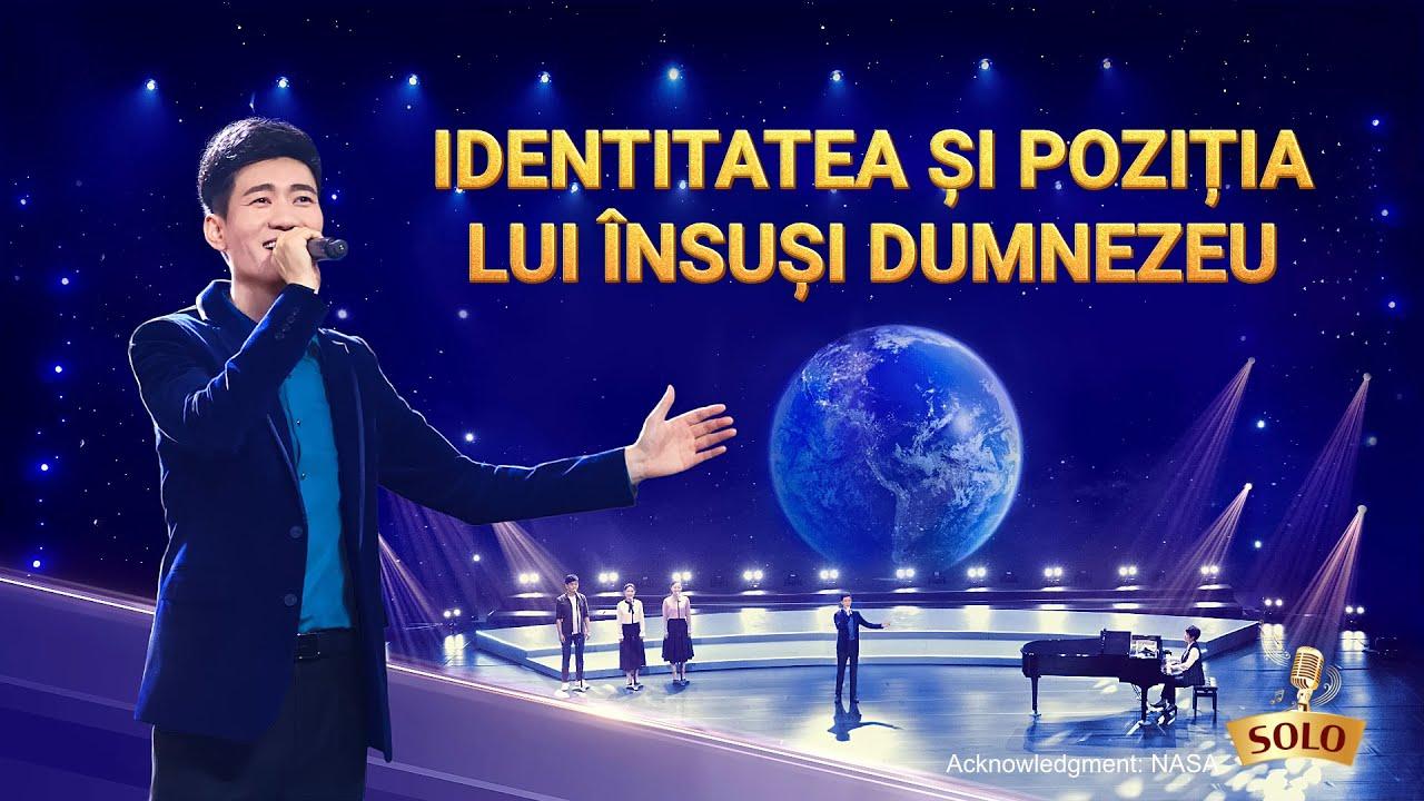 """Cântare creștină 2020 """"Identitatea și poziția lui Însuși Dumnezeu"""""""