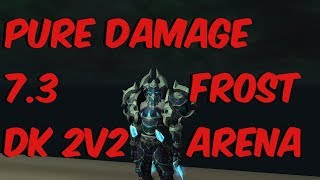 PURE DAMAGE - 7.3 Frost Death Knight PvP - WoW Legion