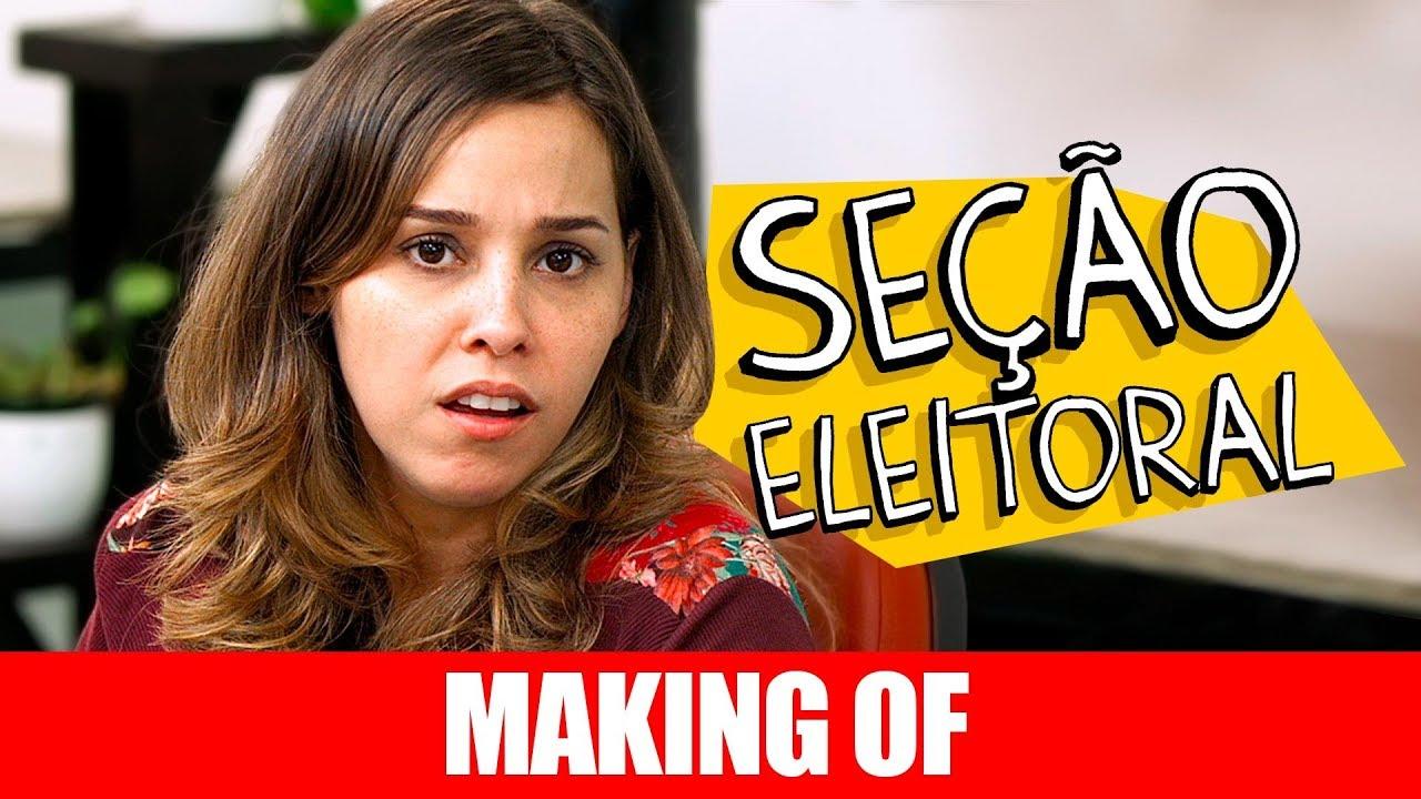 MAKING OF - SEÇÃO ELEITORAL