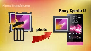 How to Recover Deleted Photos from Xperia U, Retrieve Lost Pictures on Sony Xperia U