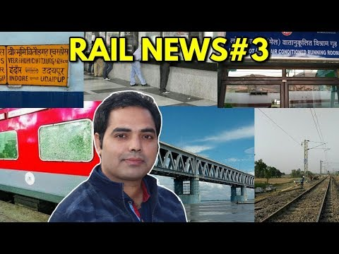 Rail News#3 ,bogibeel rail bridge,rajdhani express, ticket refund, virbhumi express, railway reserva
