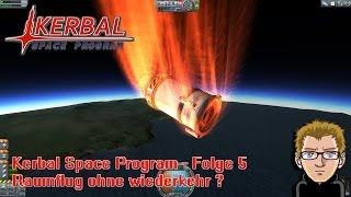 Kerbal Space Projekt [HD+] S01E005 - Raumflug ohne wiederkehr