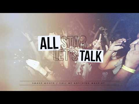 """All Talk"" - Smash Mouth / Call Me Anything Remix"