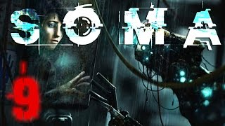 ALL AROUND ME ARE FAMILIAR FACES | SOMA - Part 9