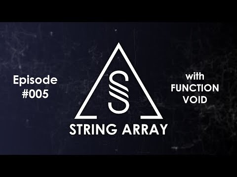 String Array 005 with Function Void (festival EDM mix - Ultra warm-up 2018)