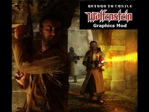Return to Castle Wolfenstein - Graphics Mod & New Weapons Mod