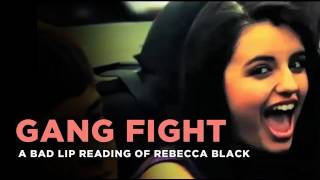 """Gang Fight"" -- Rebecca Black, as interpreted by a bad lip reader"