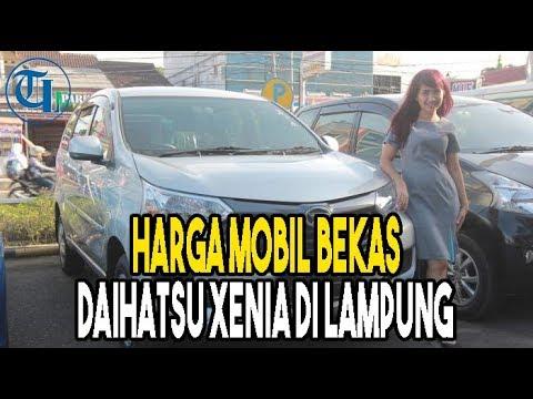 Daftar Harga Mobil Bekas Daihatsu Xenia Di Lampung Youtube