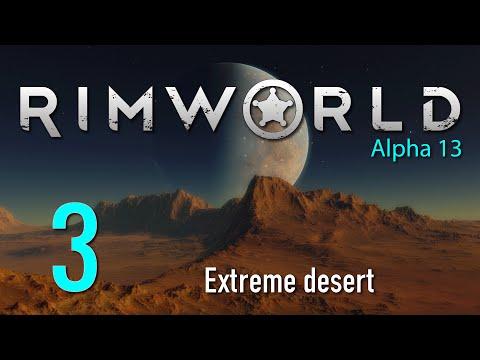 Ep 1 - RimWorld Alpha 13 gameplay - Extreme Desert (RimWorld