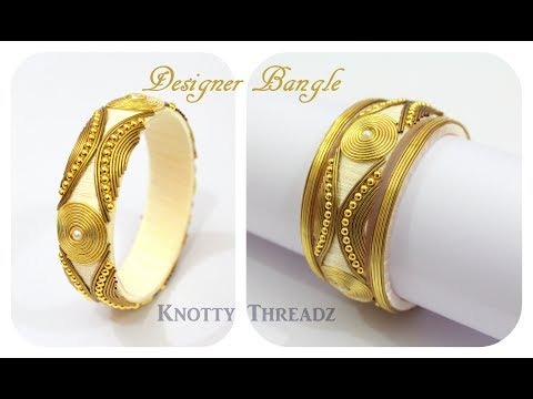Silk Thread Jewelry | Making of Designer Zardosi Bangles |Elegance | Antique Look |knottythreadz.com