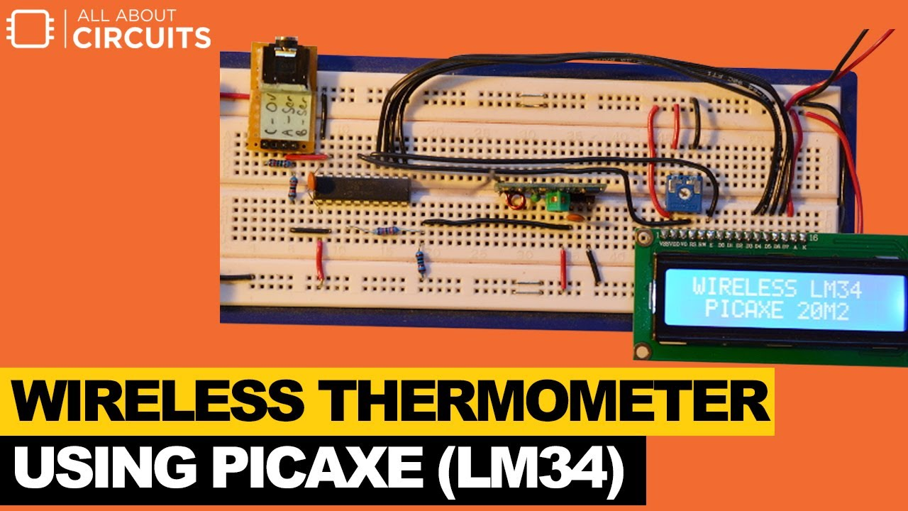 Wireless Thermometer Using Picaxe Lm34 Youtube Circuit With Receiver And Transmitter Electronic All About Circuits