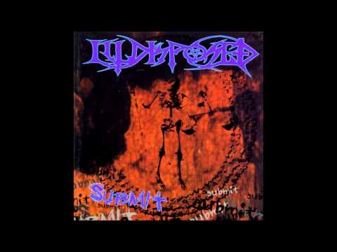 Illdisposed - Submit (1995) Ultra HQ