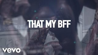 2 Chainz - BFF (Lyric Video)